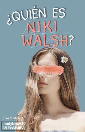 ¿Quién Es Niki Walsh? by nnighttowl