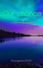 our chance {Complete} by angrybids2005