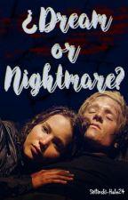 Dream or Nightmare?-Evellark. by Stilinski-Hale24