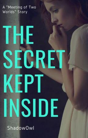 The Secret Kept Inside by ShadowOwl4876