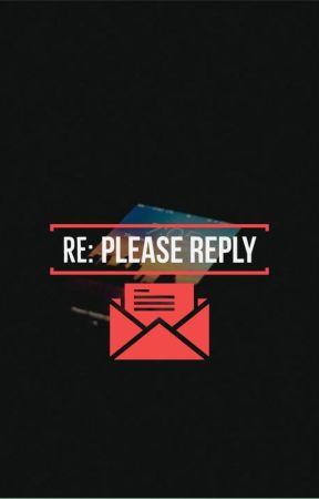 RE: PLEASE REPLY - mail/u/20/#inbox?=compose - Wattpad