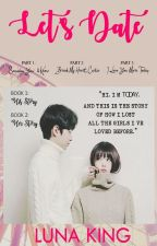 Let's Date (To Be Published) by lunaking_phr