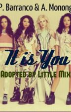 It is You: Adopted by Little Mix by itspauullll