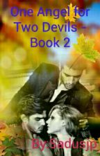 One Angel for Two Devils - Book 2 by Sadusjp