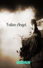 Fallen Angel (BOOK ONE) by kaseeylou