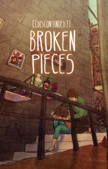 Broken Pieces; discontinued