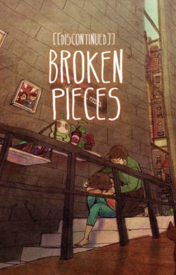 Broken Pieces; discontinued