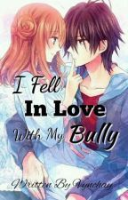 I Fell In Love With My Bully (Editing) by Vynchay