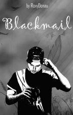 Blackmail || L.H by RoxyDonau