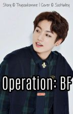 Operation: BF (Completed) by Thysoulismine