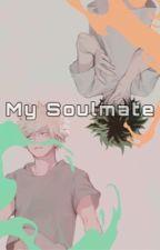 My Soulmate (Bakudeku Soulmate AU) by thebella_readsalot