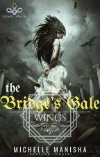 The Bridge's Gale : Wings (NaNoWriMo, 18) by MichelleManisha