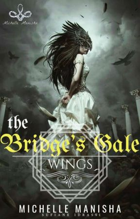 The Bridge's Gale : Wings  by MichelleManisha