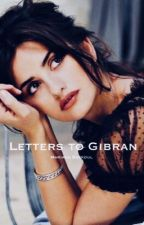 Letters to Gibran by Mariana-Rose