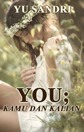 YOU; Kamu dan Kalian by IniSandri