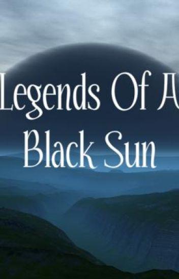 Legends of A Black Sun