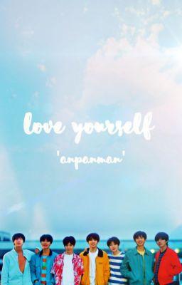 Đọc truyện [BTS] LOVE YOURSELF 'ANPANMAN'