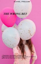 THE WRONG BET by Jeannie_17Williams
