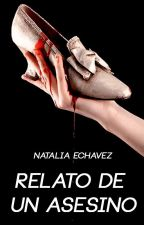 Relato de un Asesino by NataliaEchavez01