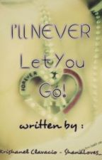 I'll Never let you go. by bttrstrwberrywp