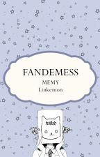 FANDEMESS by Linkemon