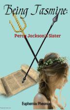Being Jasmine:  Percy Jackson's sister by Number1PJOfan