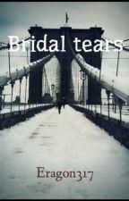 Bridal tears by Eragon317