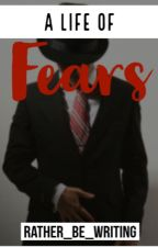 A Life Of Fears [Modern Everthorne] by Rather_Be_Writing