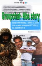 Groupchat- Nba Story by -paaidlaay