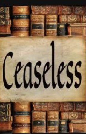 Ceaseless by NewtParkerWest