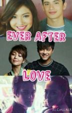 Ever After Love by YrenAnneCabrera