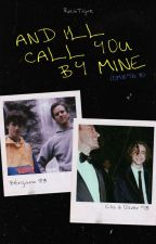 And I'll call you by mine (CMBYN 3) by Tigresaurio