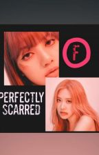 Perfectly Scarred (CHAELISA's Version of Flawed) by iamamasterpiece05