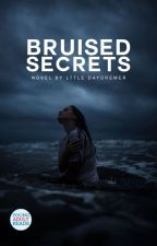 Bruised Secrets | COMING SOON by Lttle_daydreamer