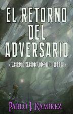 Las Redomas del Destino - Libro I: El Retorno del Adversario by PabloIRamirez