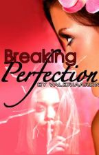 Breaking Perfection by ValeriaAaron