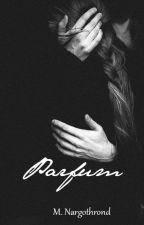 Parfum- Racconti brevi by M_Nargothrond