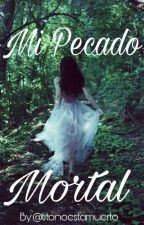 Mi Pecado Mortal by TitonoestaMuerto