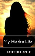 My Hidden Life by Mystic-Vibes