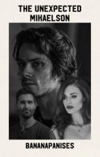 The Unexpected Mikaelson by bananapanises