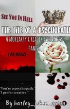 ~The life of a psychopath~ A Moriarty x reader x Sherlock fanfic by Geeky_pug_xx