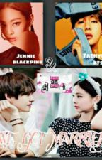 WE GOT MARRIED {TANNIE}[V BTS AND JENNIE BLACKPINK ] by user40295552