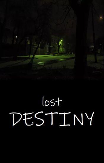 lost destiny | A Harry Potter fanfiction - I'm just a nobody