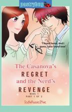 [Book 1] The Casanova's Regret and The Nerd's Revenge [Published] by SofiaRusselMae