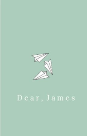 Dear James. by Smile4MeandU