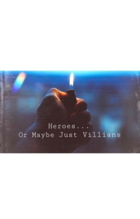 Heroes... Or Maybe Just Villains by redhead_AGB123