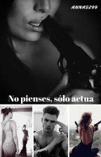 No pienses, sólo actúa. by Anna5299