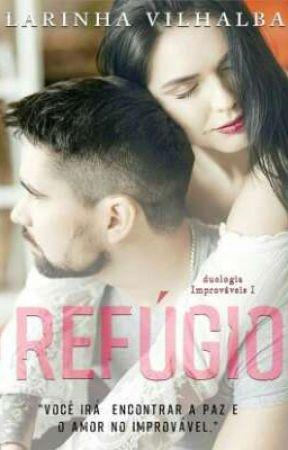 REFÚGIO:  Você irá encontrar a paz e o amor no improvável. by LarinhaVilhalbaa