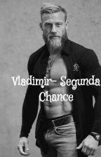 Vladimir- Segunda Chance by Pandinhathata99