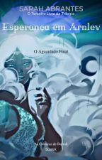 As Crônicas de Rayrah Scarlett - Esperança Em Arnlev by SahsereiaAnjos